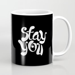 Stay You black and white contemporary minimalism typography poster home wall decor bedroom Coffee Mug