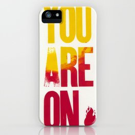 You are on Fire iPhone Case