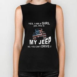 yes I am a girl yes this is no you cant drive it  t-shirts Biker Tank