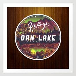 Greetings from Dan Lake CA Art Print