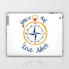 You're My True North Laptop & iPad Skin