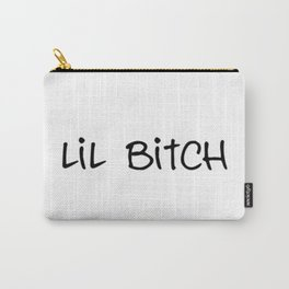 lil bitch Carry-All Pouch