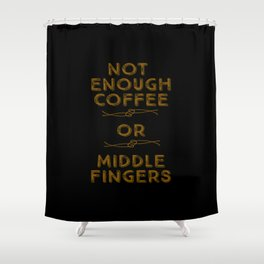 Coffee Middle Fingers Shower Curtain