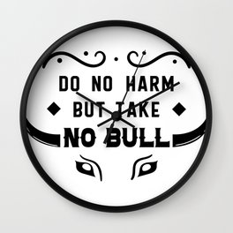 Farm and Country Do No Harm Take No Bull Wall Clock