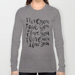i love you i love you Long Sleeve T-shirt