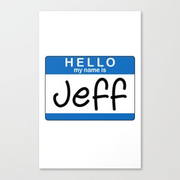 My Name is Jeff Canvas Print