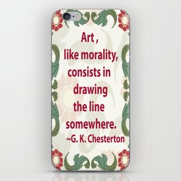 Art, like Morality - G. K. Chesterton Quote iPhone Skin