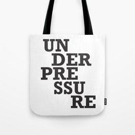 Under pressure Tote Bag