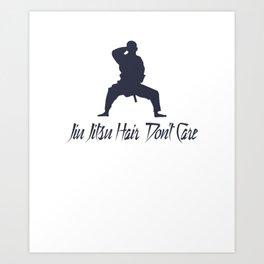 Jiu Jitsu Hair Don't Care - Jiu Jitsu Art Print