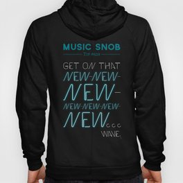 The NEW-New Wave — Music Snob Tip #629 Hoody