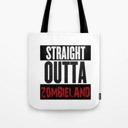 Straight Outta Zombieland Tote Bag