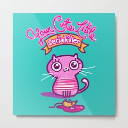 Your Cute Little Cat Metal Print