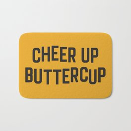 Cheer Up Buttercup Funny Quote Bath Mat