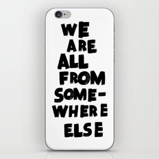 we are all from somewhere else iPhone & iPod Skin