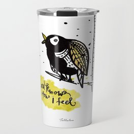 Birdie know how i feel Travel Mug