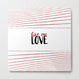 Give Me Love Doodle Lines Metal Print