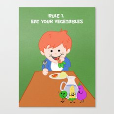 Rule #1: Eat your vegetables Canvas Print