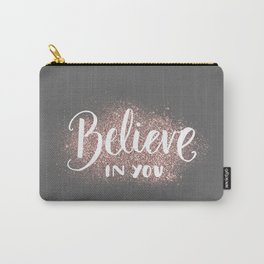 Motivational quotes - Believe in you Carry-All Pouch