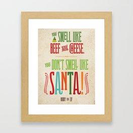 Buddy the Elf! You don't smell like Santa! Framed Art Print