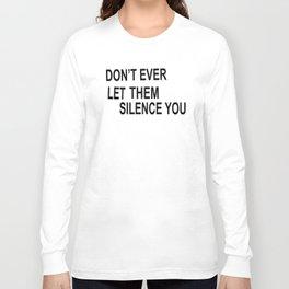 No Silence Long Sleeve T-shirt