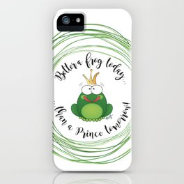 Funny Frog || Better a frog today... || Hen Party || Engagement || Funny gift iPhone Case