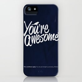 You're Awesome iPhone Case