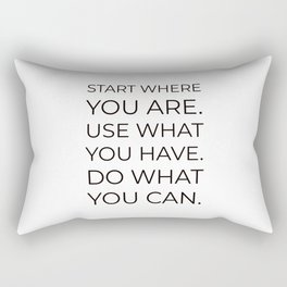 Start where you are Rectangular Pillow