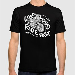 Live Loud, Ride Fast Graphic T-shirt