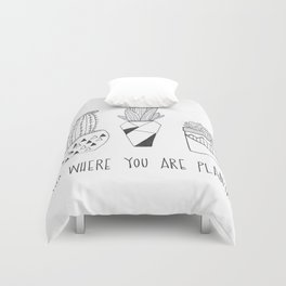 suc where you are planted Duvet Cover