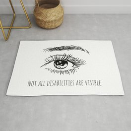 Not all disabilities are visible. Rug