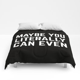 Maybe You Literally Can Even Comforters