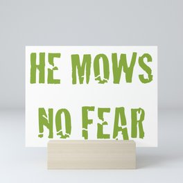 He Mows No Fear Mini Art Print