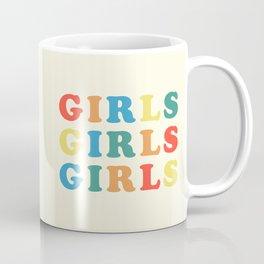 Girls Girls Girls Feminist Quote Coffee Mug