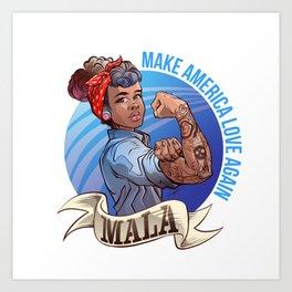 MALA - Make America Love Again Art Print