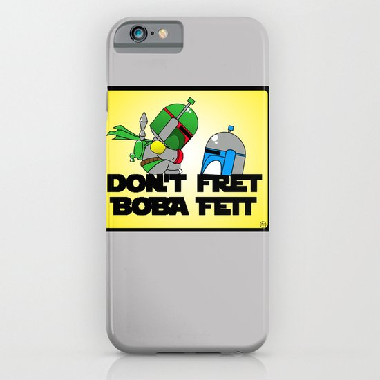 Don't Fret Boba Fett iPhone & iPod Case