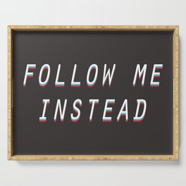 Follow Me Instead Serving Tray