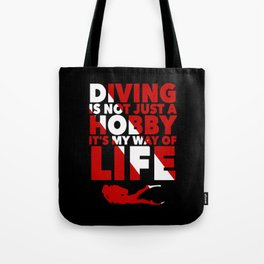 Scuba diving is my way of life Tote Bag