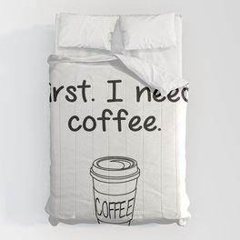 First. I need coffee. Comforters