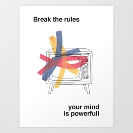 Break the rules  Art Print