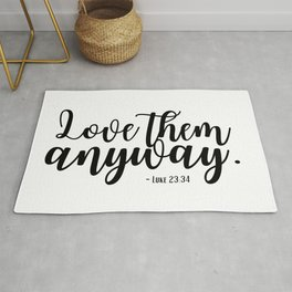 Love them Anyway - Christian Quote Rug