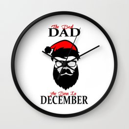 The Best Dad Are Born In December Wall Clock