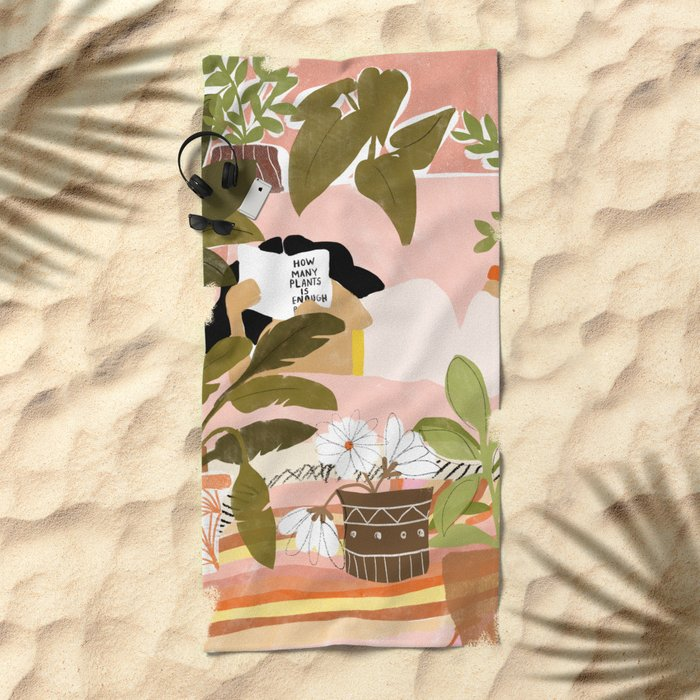 How Many Plants Is Enough Plants? Beach Towel