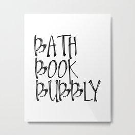BATH, BOOK, BUBBLY | Deco Metal Print