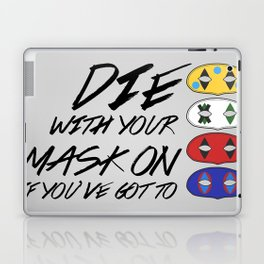 Die With Your Mask On Laptop & iPad Skin