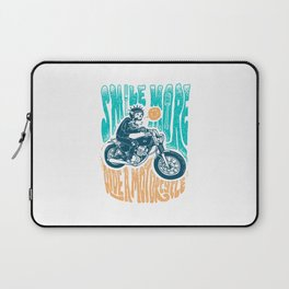Smile More, Ride a Motorcycle Laptop Sleeve