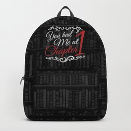 You had Me at Chapter 1 Backpack