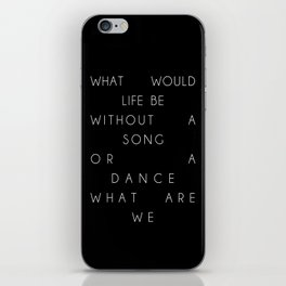 Without a Song or a Dance iPhone Skin