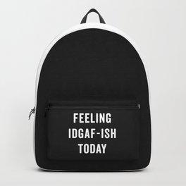 Feelling IDGAF-ish Today Funny Saying Backpack