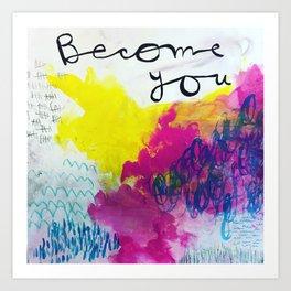 Become You Art Print