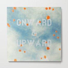Onward & Upward Metal Print